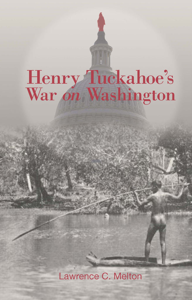 Henry Tuckahoe's War on Washington