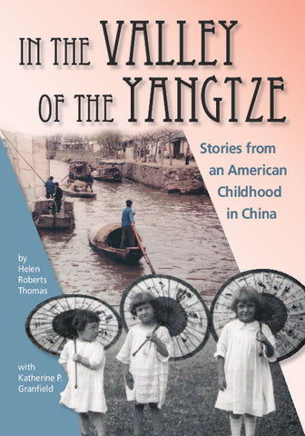 In the Valley of the Yangtze: Stories from an American Childhood in China, by Helen Roberts Thomas