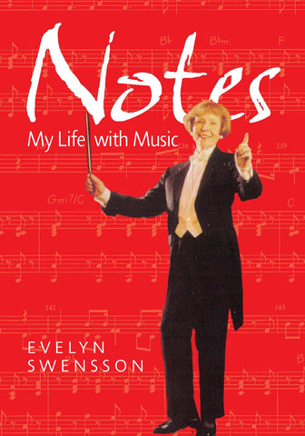 Notes: My Life with Music, by Evelyn Swensson
