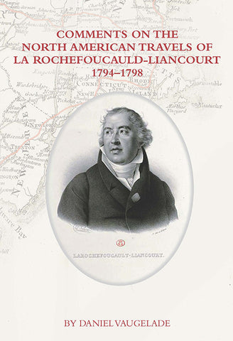 Comments on the North American Travels of Le Rochefoucauld-Liancourt 1794-1798 by Daniel Vaugelade