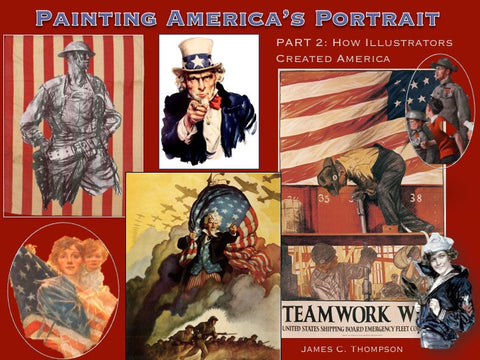 Painting America's Portrait - How Illustrators Created America, by James C. Thompson