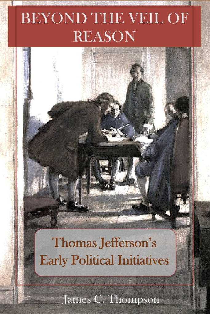 Thomas Jefferson's Early Political Initiatives, by James C. Thompson