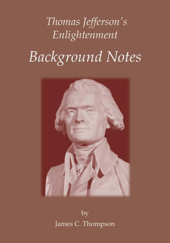 Thomas Jefferson's Enlightenment - Background Notes (Paperback) by James Thompson