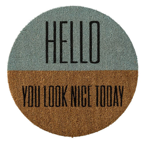 "Doormat ""Hello You Look Nice Today"""