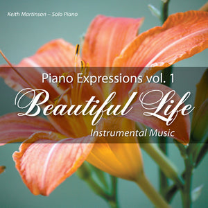 Beautiful Life (Instrumental Music) Piano Expressions Vol. 1 CD
