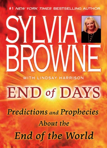 End of Days  : Predictions and Prophecies About the End of the World