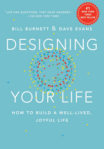 Designing Your Life: How to Build a Well-Lived, Joyful Life (English Edition)