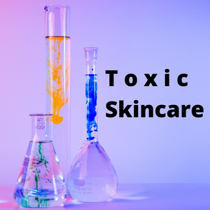 Toxic Skin Care - What You Need to Know!