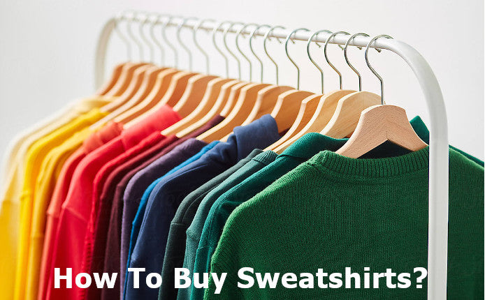Factors to Consider When Buying Sweatshirts