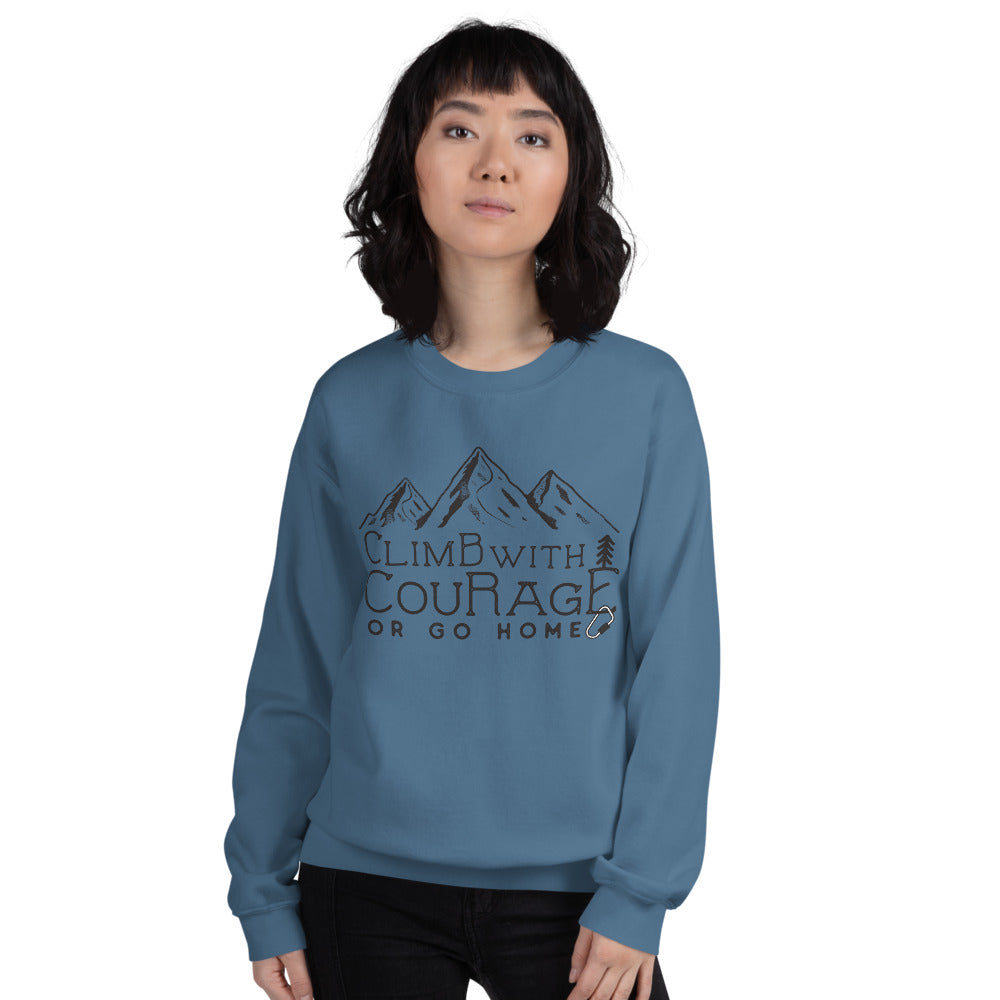 Climb With Courage or Go Home Funny Crewneck Sweatshirt