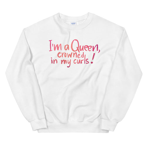 I'm a Queen, Crowned in My Curls Crewneck Sweatshirt for Women