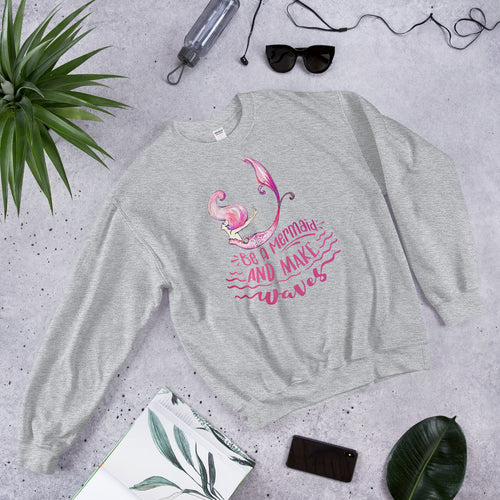 Be a Mermaid and Make Waves Crewneck Sweatshirt