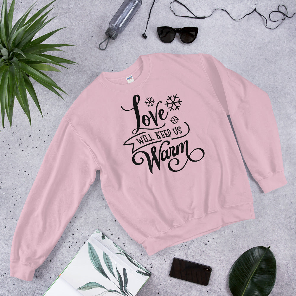Love Will Keep Us Warm Christmas Sweatshirt for Women
