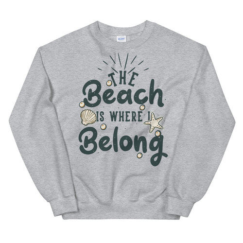 The Beach is Where I Belong Sweatshirt for Women in Grey Color