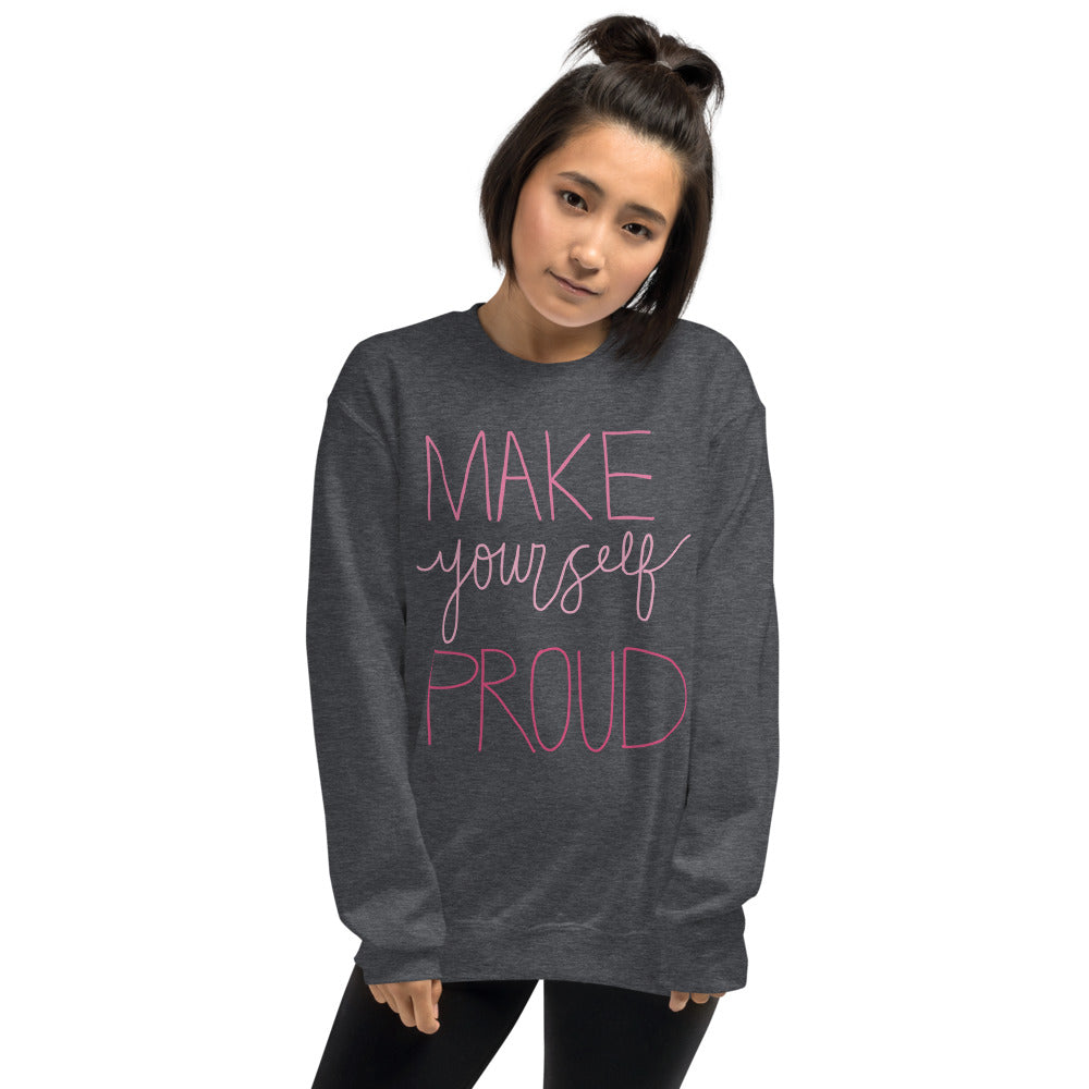 Make Yourself Proud Sweatshirt | Grey Encouragement Sweatshirt for Women