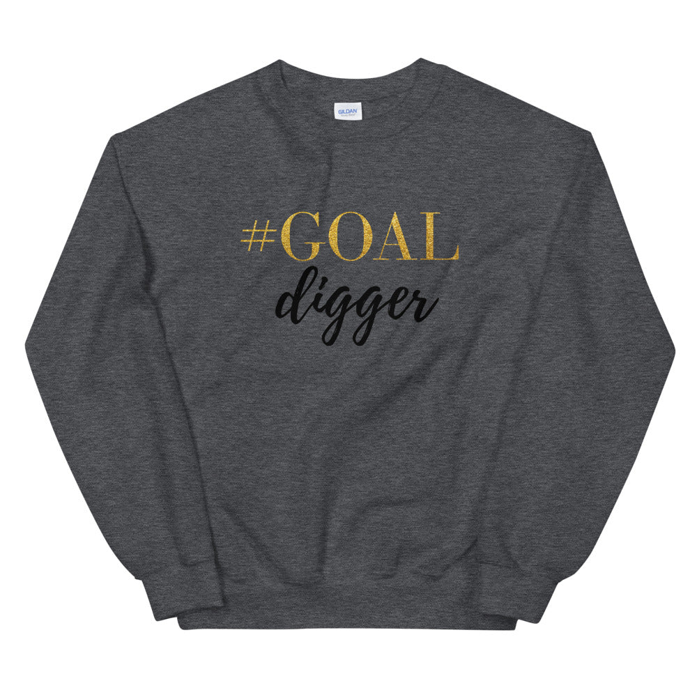 Goal Digger Sweatshirt | Funny Meme Motivational Sweatshirt for Girls