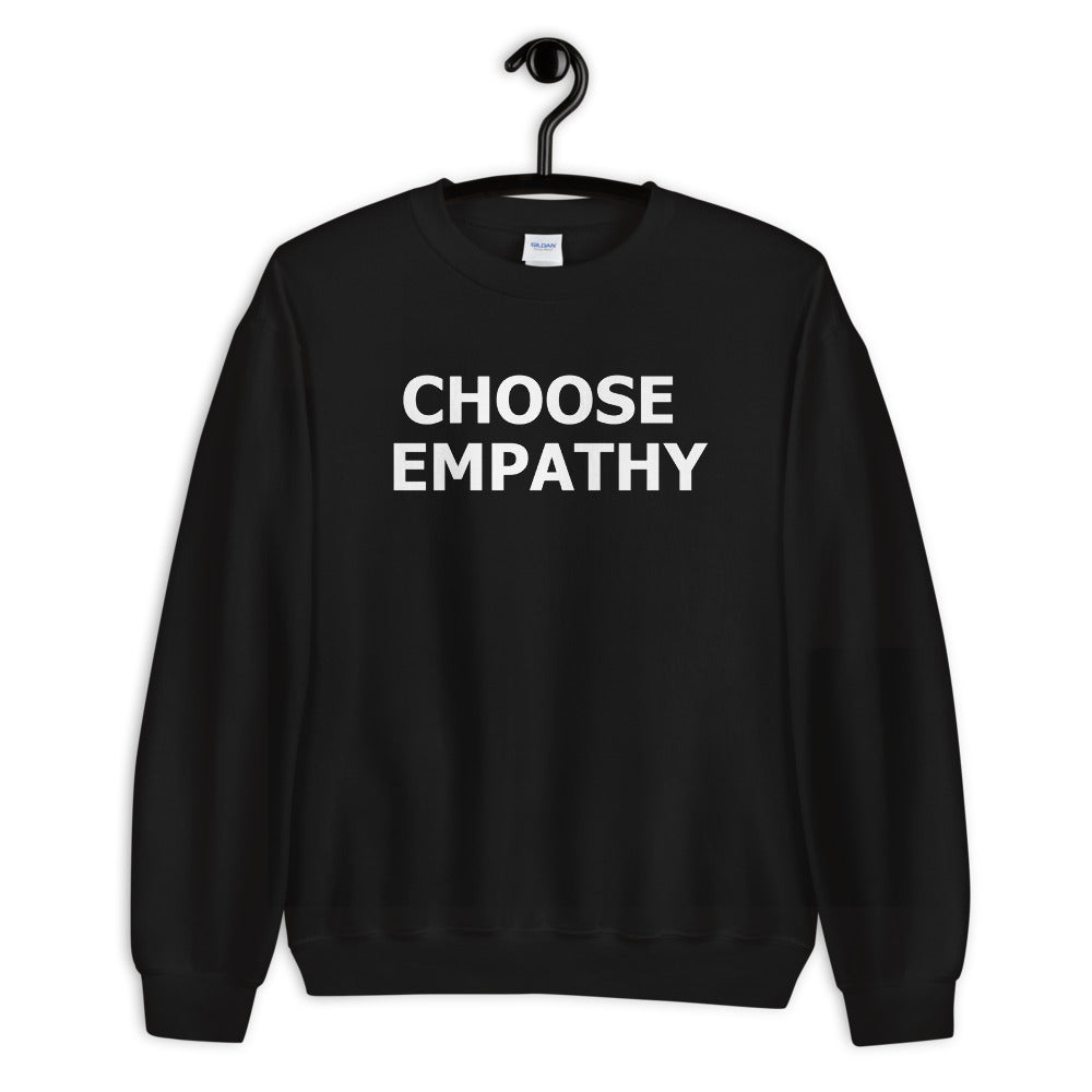 Choose Empathy Sweatshirt | Black Crewneck Motivational Sweatshirt for Women