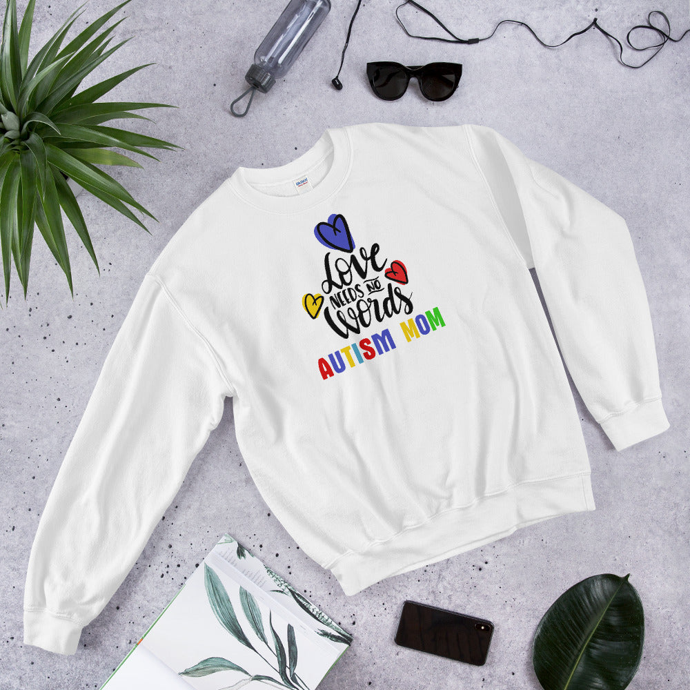 Autism Mom Sweatshirt | White Love Has No Words Autism Mom Sweatshirt