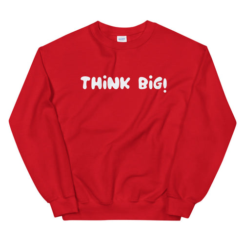 Think Big Sweatshirt | Red Crew Neck Motivational Sweatshirt