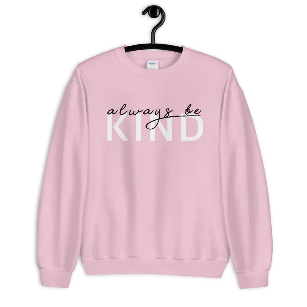 Always Be Kind Sweatshirt | Pink Motivational Crew Neck Sweatshirt