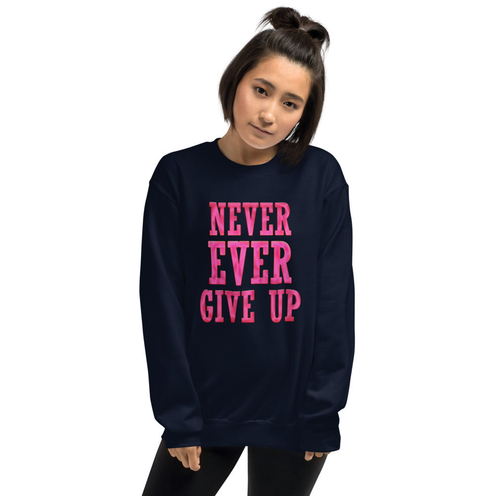 Never Ever Give Up Sweatshirt | Navy Encouraging Words Crew Neck Sweatshirt for Women