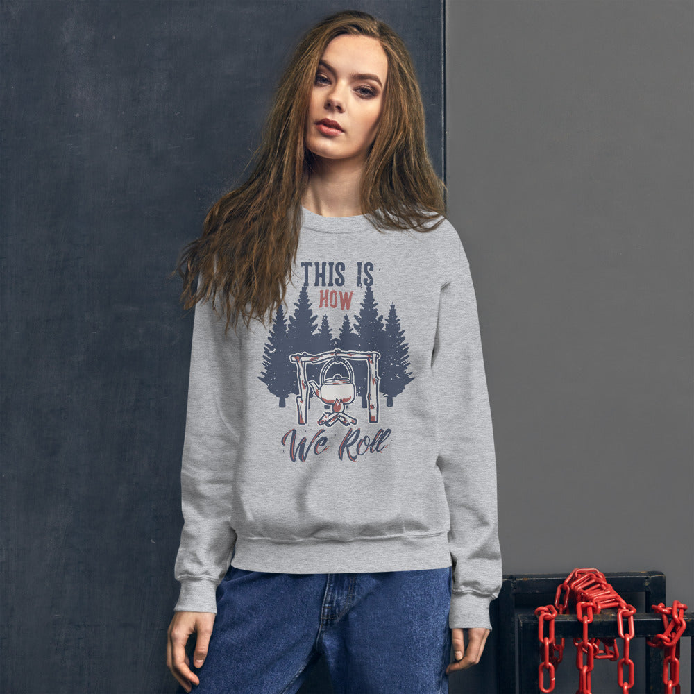 This is How We Roll Sweatshirt in Grey Color For Women