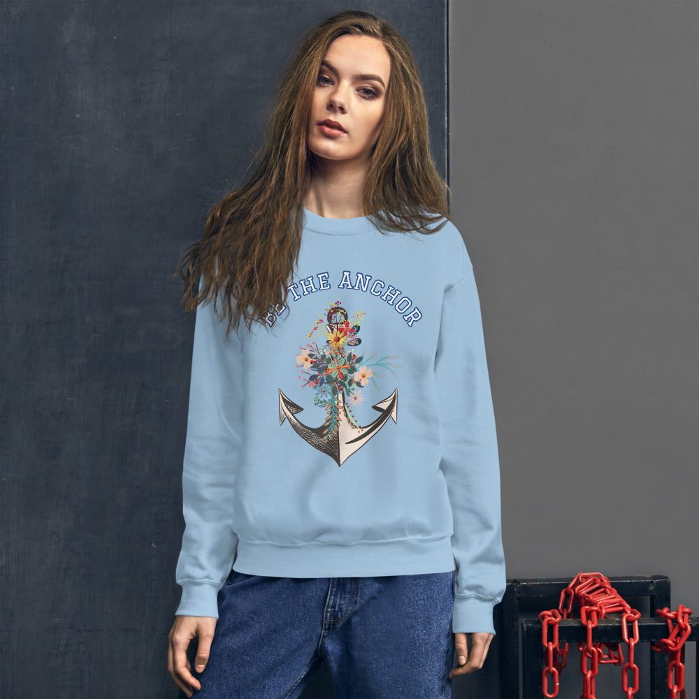Be the Anchor Crewneck Sweatshirt for Women