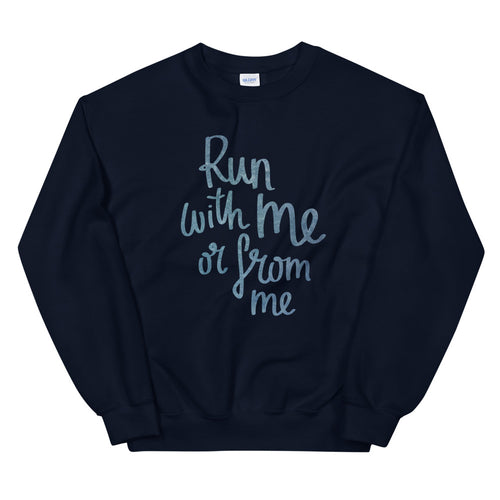 Run With Me or From Me Crewneck Sweatshirt for Women