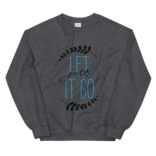 Just Let it Go Quote Meme Crewneck Sweatshirt for Women