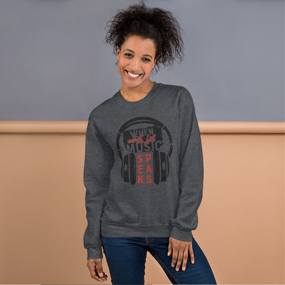 When Words Fail Music Speaks Crewneck Sweatshirt