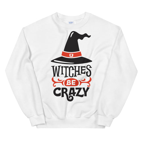 Witches Be Crazy Halloween Crewneck Sweatshirt