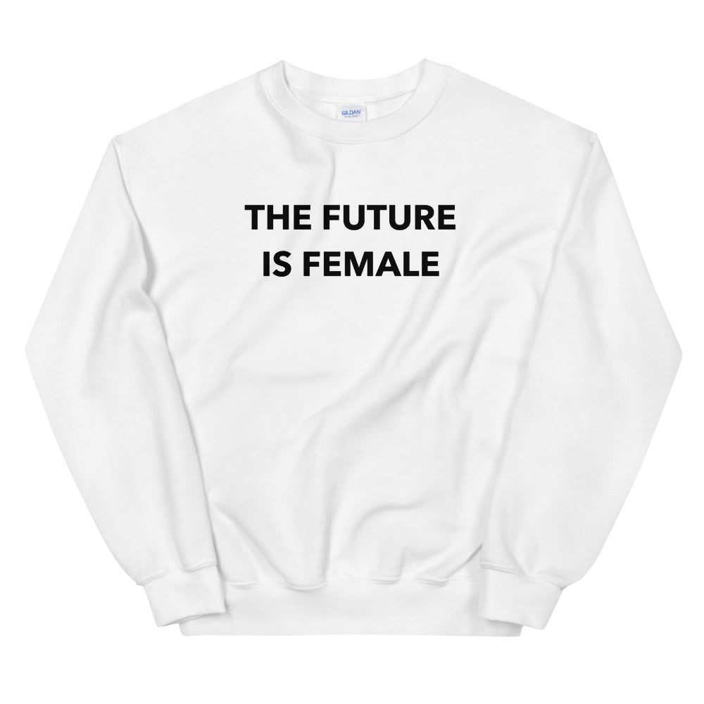 The Future is Female Sweatshirt | White Crewneck Women Empowerment Sweatshirt