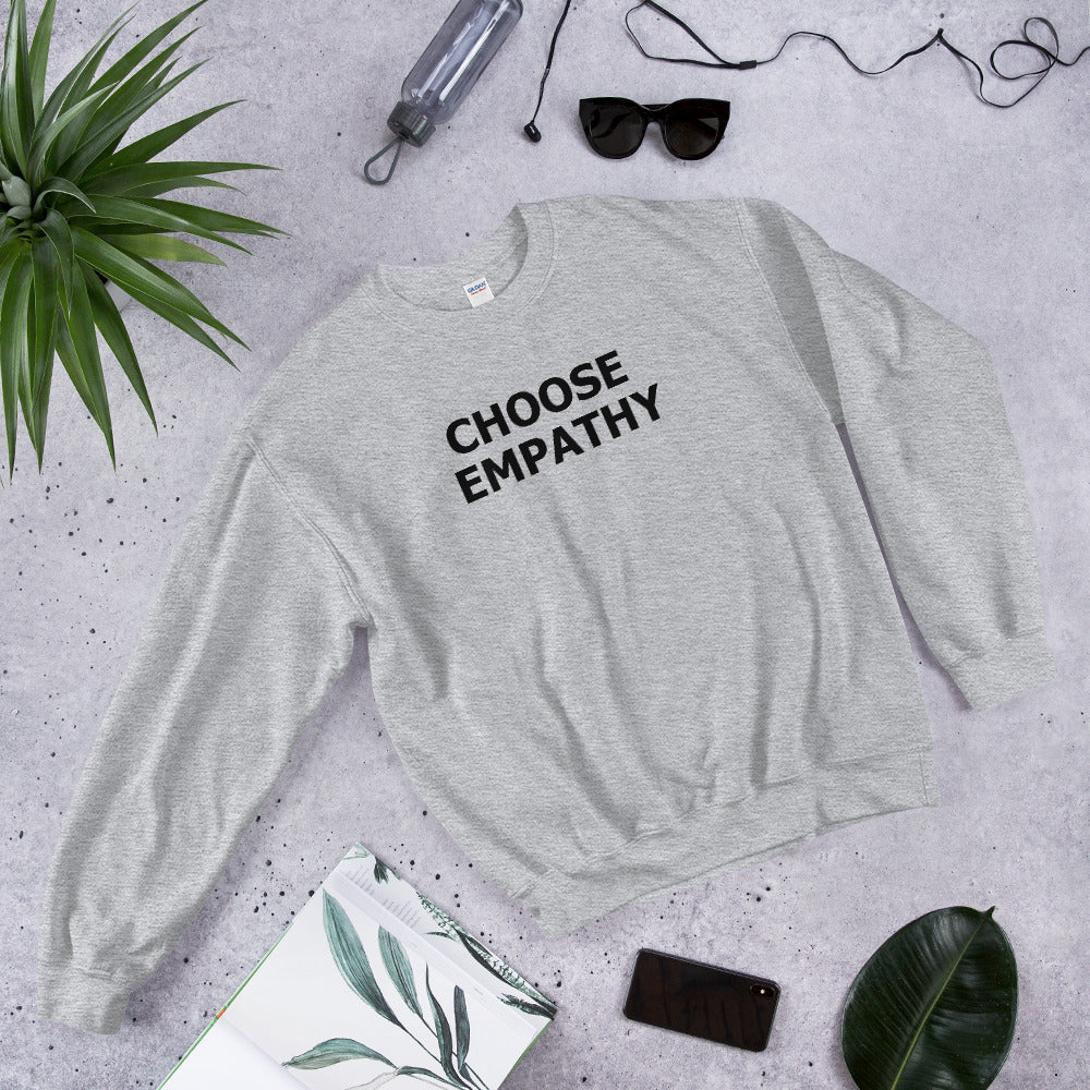 Choose Empathy Sweatshirt | Grey Crewneck Motivational Sweatshirt for Women