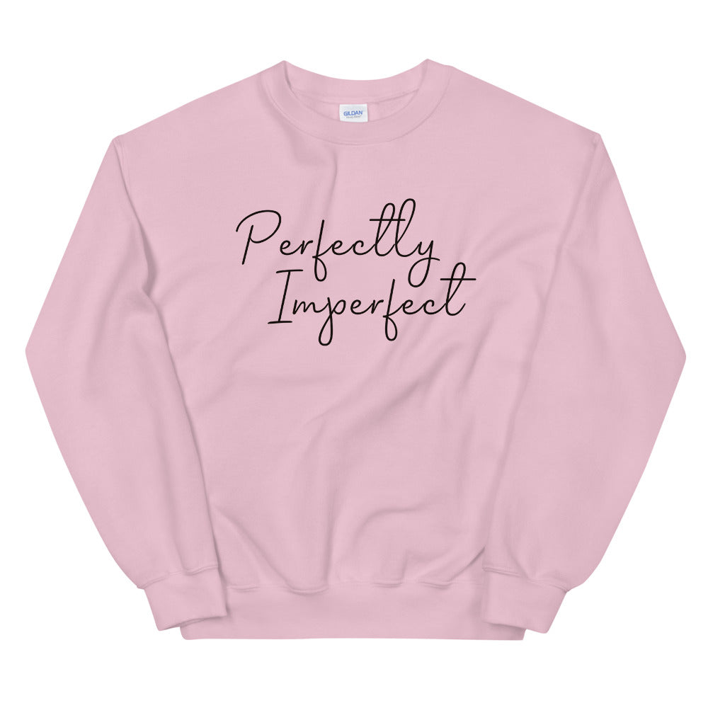 Perfectly Imperfect Sweatshirt | Pink Perfectly Imperfect Crew Neck Sweatshirt for Women