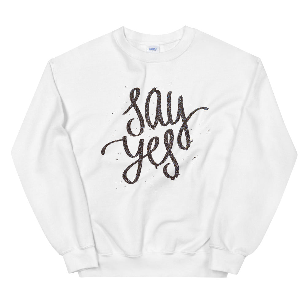 Say Yes Sweatshirt | Positive Saying Crewneck for Women