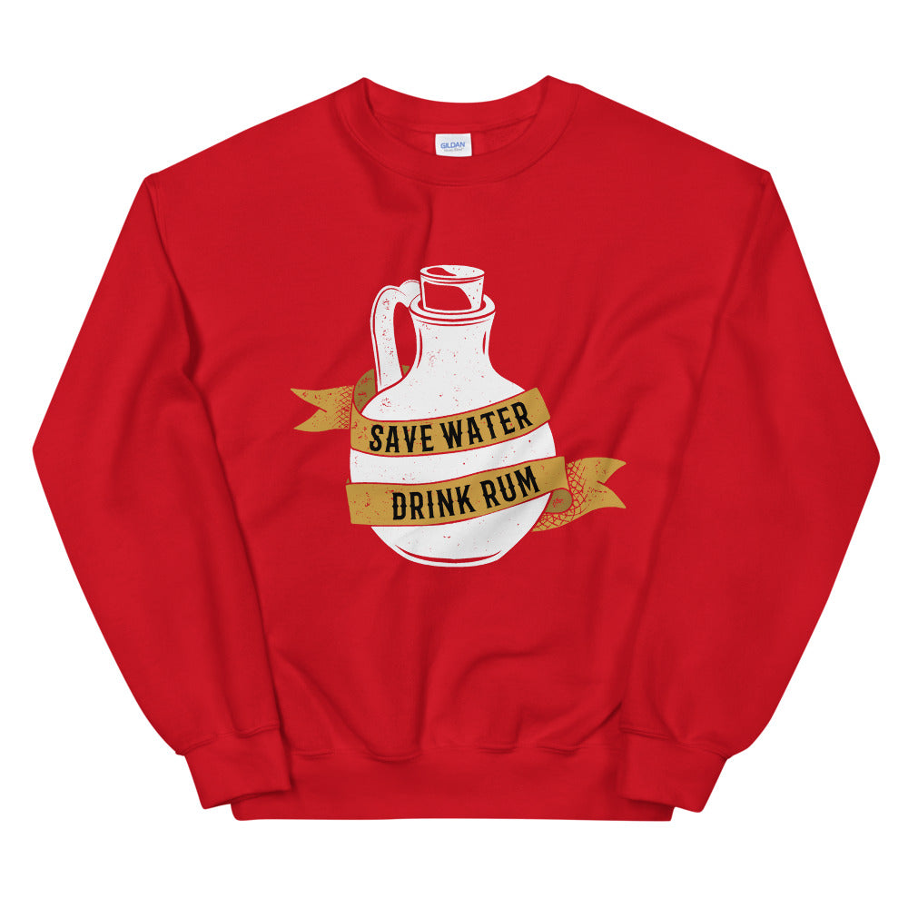 Save Water Drink Rum Funny Crewneck Sweatshirt Women