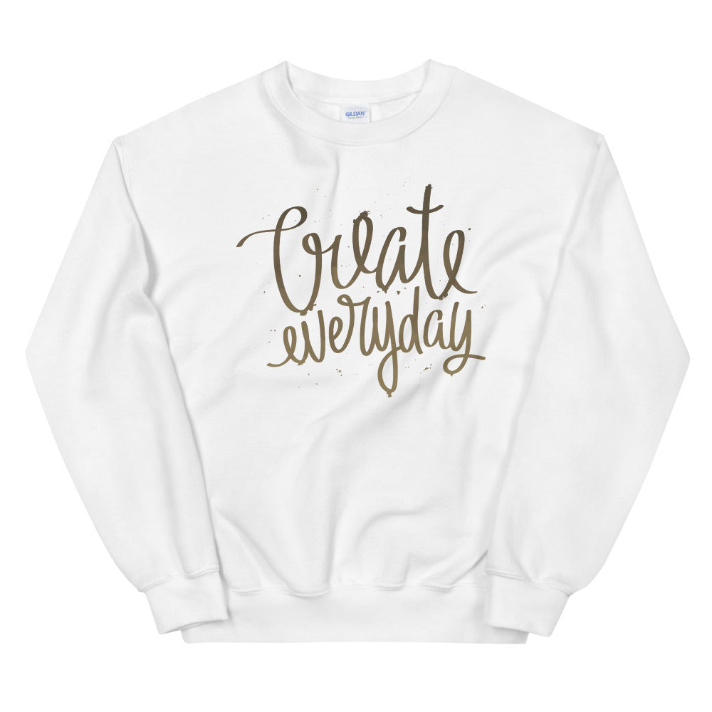 Create Everyday Sweatshirt | Quotes on Create Crewneck for Women