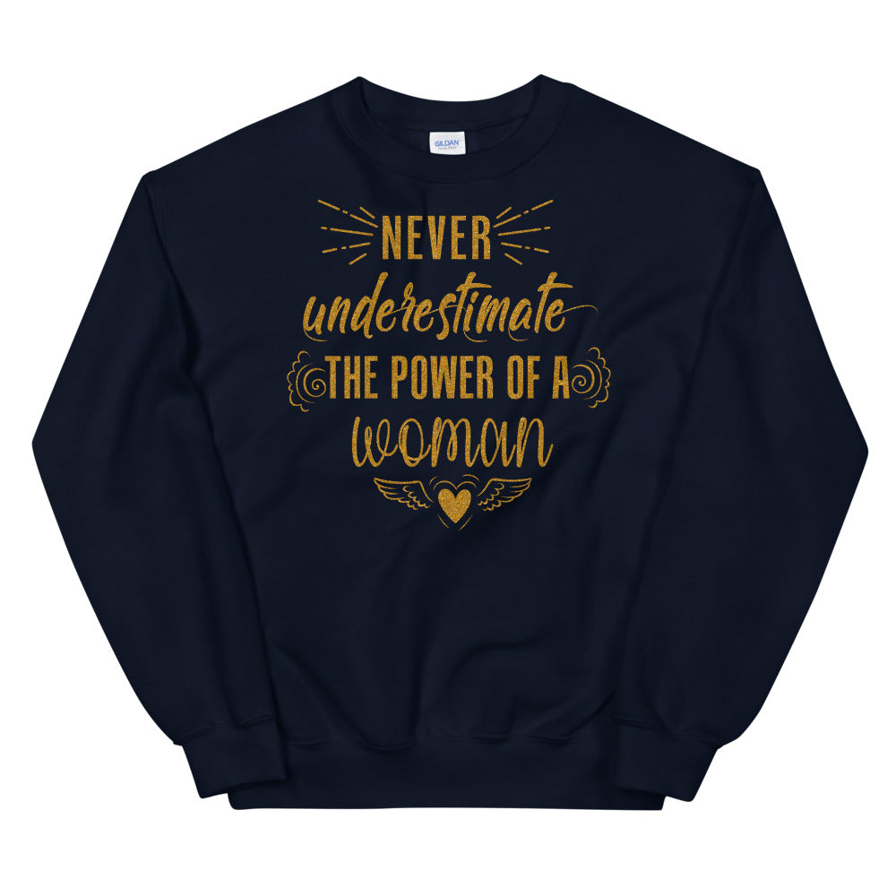 Never Underestimate The Power of a Woman Crewneck Sweatshirt