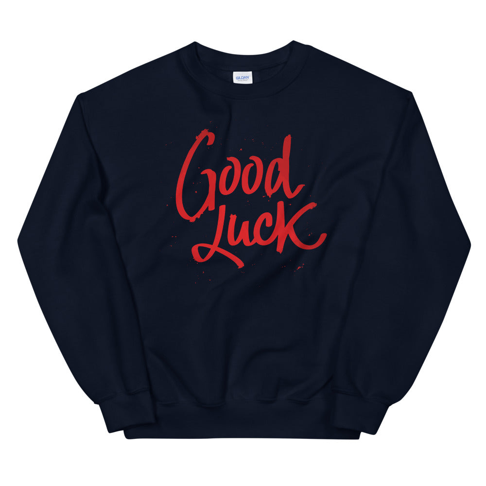 Good Luck Sweatshirt | Encouraging Message Crewneck for Women
