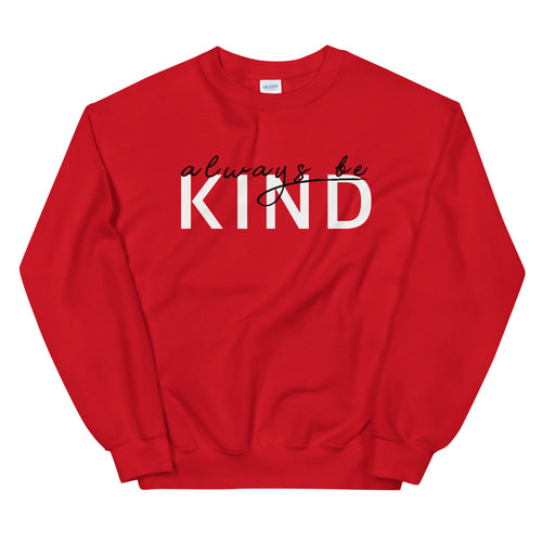 Red Always Be Kind Motivational Pullover Crew Neck Sweatshirt