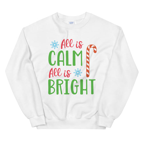 All is Calm All is Bright Crewneck Sweatshirt for Ladies