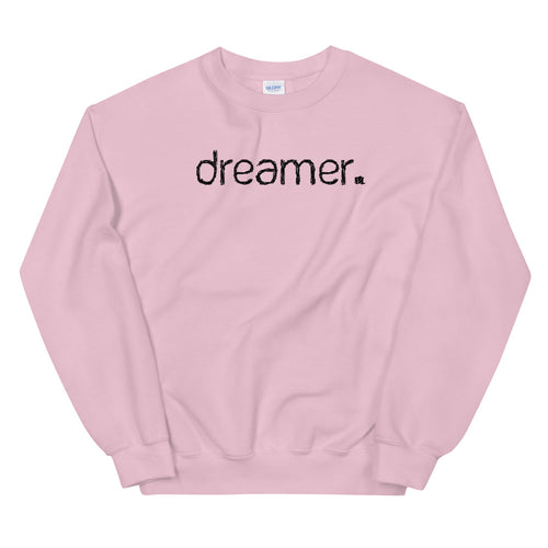Dreamer Sweatshirt | Pink One Word Dreamer Sweatshirt for Women