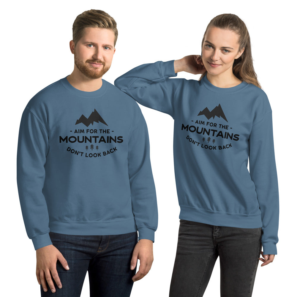Aim For The Mountains Don't Look Back Crewneck Sweatshirt