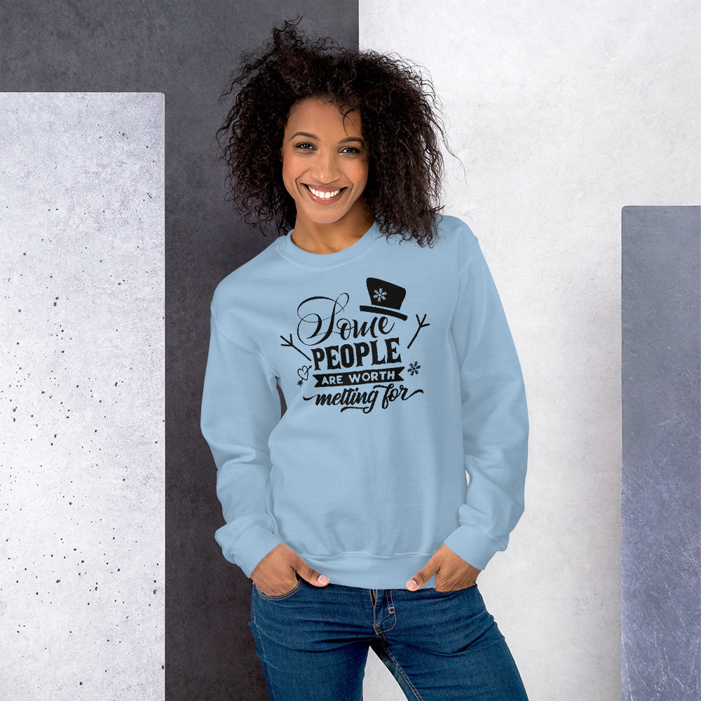 Some People Are Worth Melting For Sweatshirt for Women