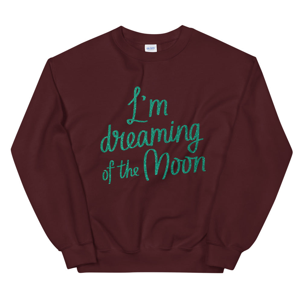 I'm Dreaming of The Moon Crewneck Sweatshirt for Women