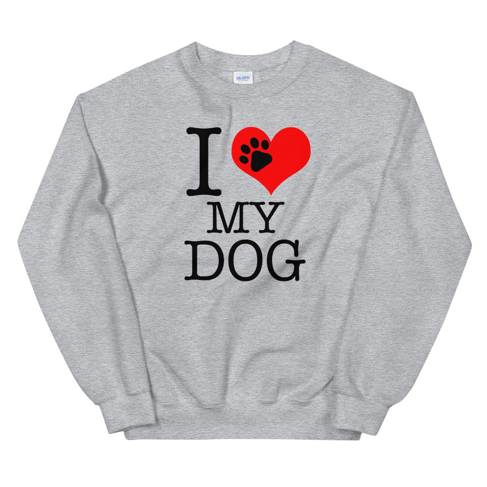 I Love My Dog Sweatshirt | Grey Dog Lover Sweatshirt for Women