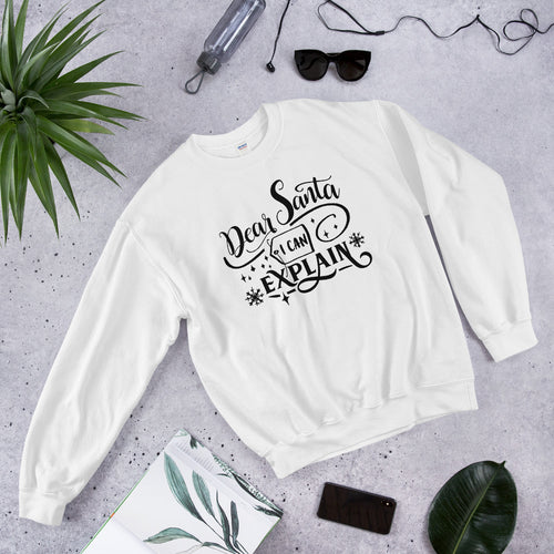Dear Santa I can Explain Meme Sweatshirt for Women