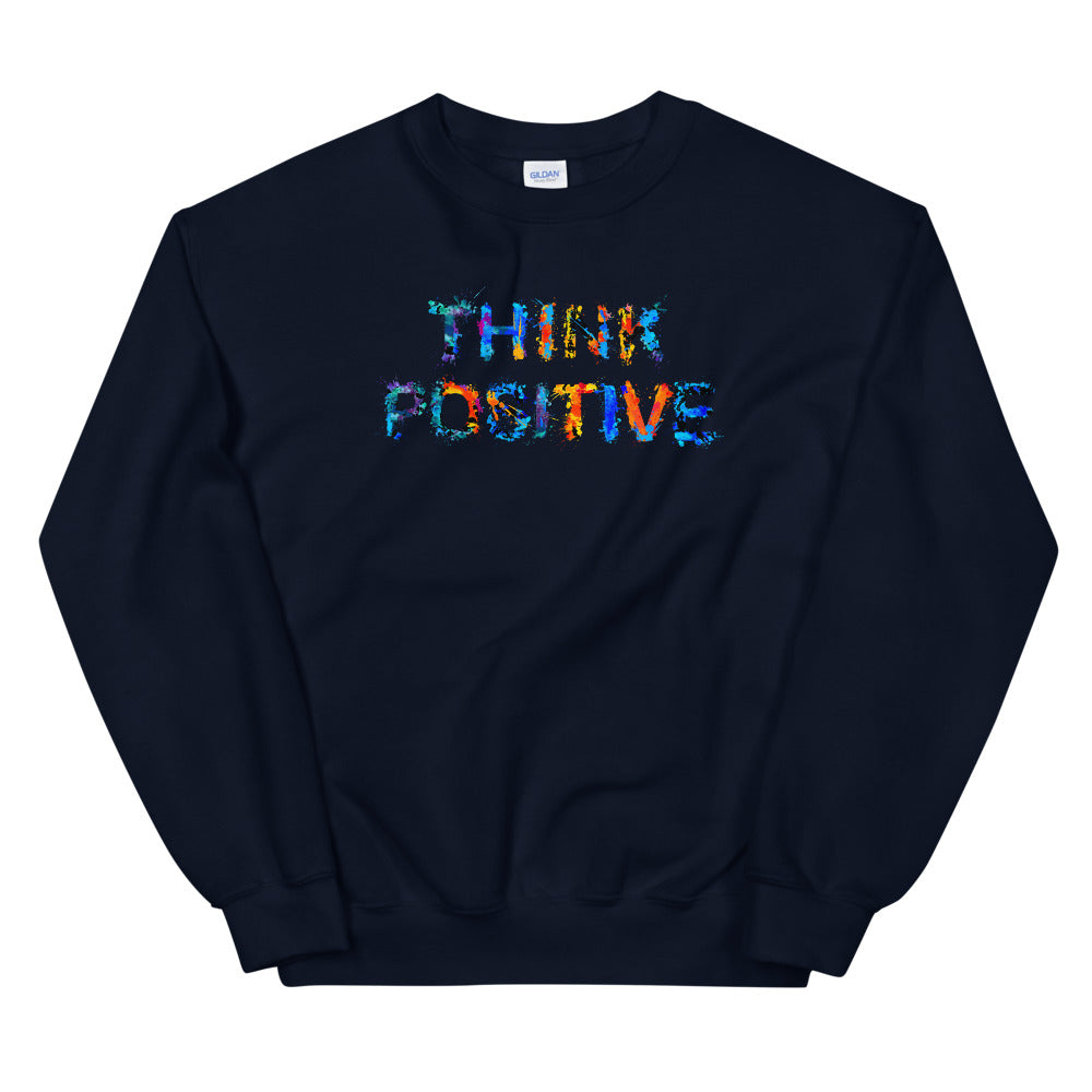 Think Positive Sweatshirt | Inspirational Positive Thinking Crewneck