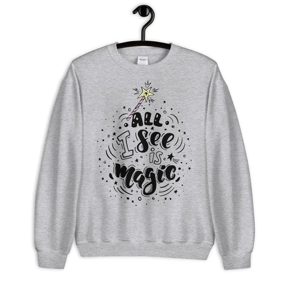 Magic Wand, All I See is Magic Crewneck Sweatshirt