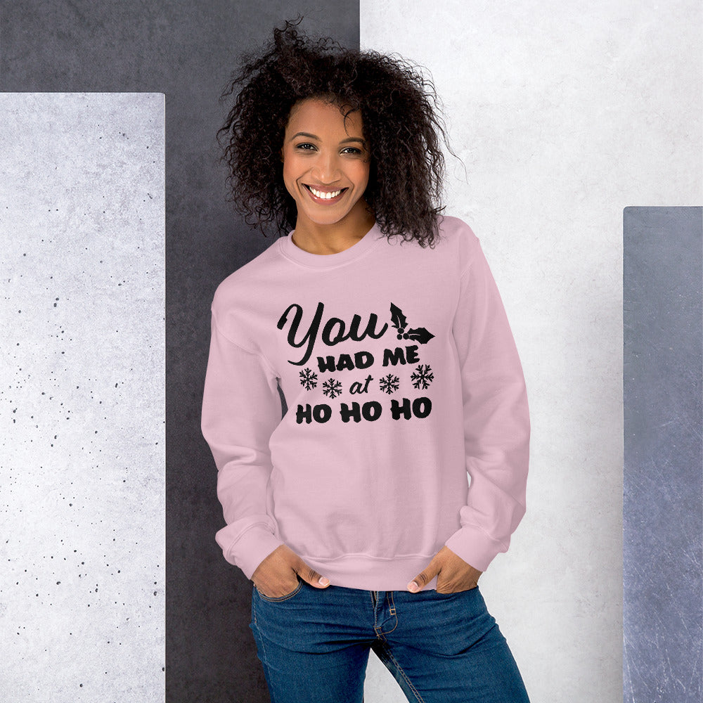 You Had Me at Ho Ho Ho Crewneck Sweatshirt for Women